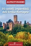 35 castelli imperdibili dell'Emilia Romagna Libro di  Mario Galloni, Elena Percivaldi