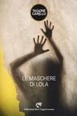 Le maschere di Lola Ebook di  Massimo Tallone, Biagio Fabrizio Carillo