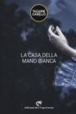 La casa della mano bianca Ebook di  Massimo Tallone, Biagio Fabrizio Carillo