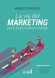 La via del marketing per la trasformazione digitale Ebook di  Marco Cordioli