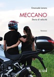 Meccano. Storia di velocità Ebook di  Emanuele Lanaro