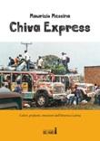Chiva Express. Colori, profumi, emozioni dall'America Latina Ebook di  Maurizio Messina