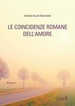 Le coincidenze romane dell'amore Ebook di  Andrea Ascoli Marchetti