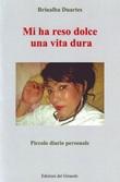 Mi ha reso dolce una vita dura Libro di  Brinalba Duartes