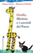 Giraffa, Miciona e i cuccioli del parco Libro di  Monica Grotti, Mariasole Vallicelli