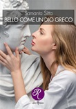 Bello come un dio greco Ebook di  Samanta Sitta