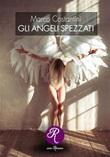 Gli angeli spezzati Ebook di  Marco Costantini