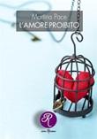 L' amore proibito Ebook di  Martina Pace