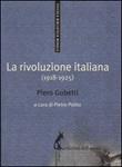 La rivoluzione italiana (1918-1925) Libro di  Piero Gobetti
