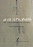 La via dell'austerità. Per un nuovo modello di sviluppo Ebook di  Enrico Berlinguer