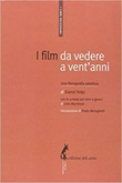 I film da vedere a vent'anni. Una filmografia selettiva Ebook di  Gianni Volpi