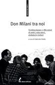 Don Milani tra noi. Testimonianze e riflessioni di amici, educatori, visitatori e lettori Ebook di