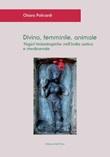 Divino, femminile, animale. Yogini teriantropiche nell'India antica e medioevale. Ediz. critica Libro di  Chiara Policardi