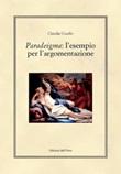 Paradeigma: l'esempio per l'argomentazione Libro di  Claudia Uccello