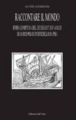Raccontare il mondo. Storia e fortuna del devisement du monde di Marco Polo e Rustichello da Pisa Libro di  Alvise Andreose