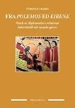 Fra polemos ed eirene. Studi su diplomazia e relazioni interstatali nel mondo greco Libro di  Francesca Gazzano