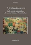 Il protocollo onirico. Dalle teorie di Ludwig Klages alla raccolta «Traüme» di Friedrich Huch Libro di  Elisa Destro