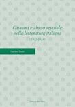 Giovani e abuso sessuale nella letteratura italiana (1902-2018). Ediz. critica Libro di  Luciano Parisi