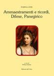 Ammaestramenti e ricordi-Difese-Panegirico. Ediz. critica Libro di Sori Isabella