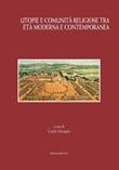 Utopie e comunità religiose tra età moderna e contemporanea Libro di