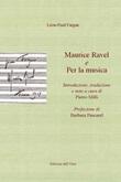 Maurice Ravel-Per la musica. Ediz. italiana e francese Libro di  Léon-Paul Fargue