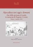 Apocalisse ieri, oggi e domani. Atti della giornata di studio in memoria di Eugenio Corsini (Torino, 2 ottobre 2018) Libro di