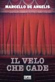 Il velo che cade Libro di  Marcello De Angelis