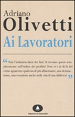 Ai lavoratori Libro di  Adriano Olivetti