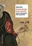Drammaturgie dello sguardo. Studi di iconografia dello spettacolo Ebook di  Silvia Mei