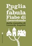 Puglia in fabula. Fiabe di Locorotondo dalla raccolta di Leonardo Angelini Ebook di  Leonardo Angelini