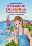 Il mondo di Girasolina. L'isola dell'amicizia Ebook di  Mimmo Mazzarago