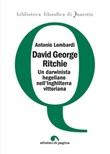 David George Ritchie. Un darwinista hegeliano nell'Inghilterra vittoriana Ebook di  Antonio Lombardi