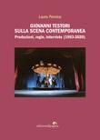 Giovanni Testori sulla scena contemporanea. Produzioni, regie, interviste (1993-2020) Ebook di  Laura Pernice