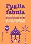 Puglia in fabula. Fiabe e novelle di Santeramo in Colle da una raccolta di Giovanni Desantis Ebook di Desantis Giovanni