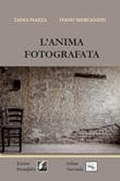 L'anima fotografata Libro di  Ivano Mercanzin, Tania Piazza