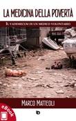 La medicina della povertà. Il vademecum di un medico volontario Ebook di  Marco Matteoli, Marco Matteoli