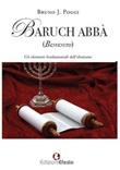 Baruch abbà (benvenuto). Gli elementi fondamentali dell'ebraismo Libro di  Bruno J. Poggi