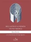 Bill Gates e la nemesi tecno-medica Ebook di  Bianca Bonavita, Bianca Bonavita