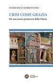 Crisi come grazia. Per una nuova primavera della Chiesa Ebook di  Domenico Sorrentino