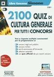 2100 quiz di cultura generale per tutti i concorsi. Con software di simulazione Libro di