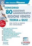 Concorso 80 assistenti amministrativi regione Veneto. Teoria e Quiz. Con espansione online Libro di