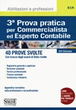 3ª prova pratica per commercialista ed esperto contabile. 40 prove svolte (con tracce degli esami di Stato risolte) Libro di