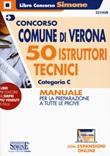 Concorso Comune di Verona. 50 Istruttori tecnici Categoria C. Manuale per la preparazione a tutte le prove. Con espansioni online Libro di