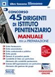 Concorso 45 dirigenti istituto penitenziario. Manuale per la preparazione Libro di