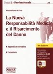 La nuova responsabilitàmedica e il risarcimento del danno. Con aggiornamento online Libro di  Massimiliano Di Pirro