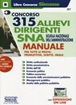 Concorso 315 allievi dirigenti SNA 2020 (Scuola Nazionale dell'Amministrazione). Manuale per tutte le prove preselettiva, scritta e orale. Con aggiornamento online Libro di