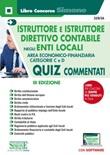 Istruttore e istruttore direttivo contabile negli enti locali. Quiz commentati. Area Economico-finanziaria. Categorie C e D. Con software di simulazione Libro di