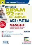 Concorso RIPAM. 92 posti per laureati AICS e MATTM. Manuale di preparazione per la prova preselettiva. Con software di simulazione. Vol. 1: Libro di