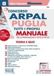 Concorso ARPAL Puglia. Tutti i profili. Manuale per la preparazione a tutte le prove. Teoria e quiz. Con software di simulazione Libro di