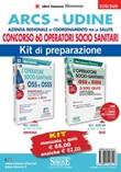 ARCS Udine. Azienda regionale di coordinamento per la salute. Concorso 60 operatori socio sanitari. Kit di preparazione. Con software di simulazione Libro di